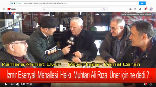 """İzmir Esen yalı halkı Mahallesi Muhtarı """"Ali Rıza Üner için neler söyledi.."""